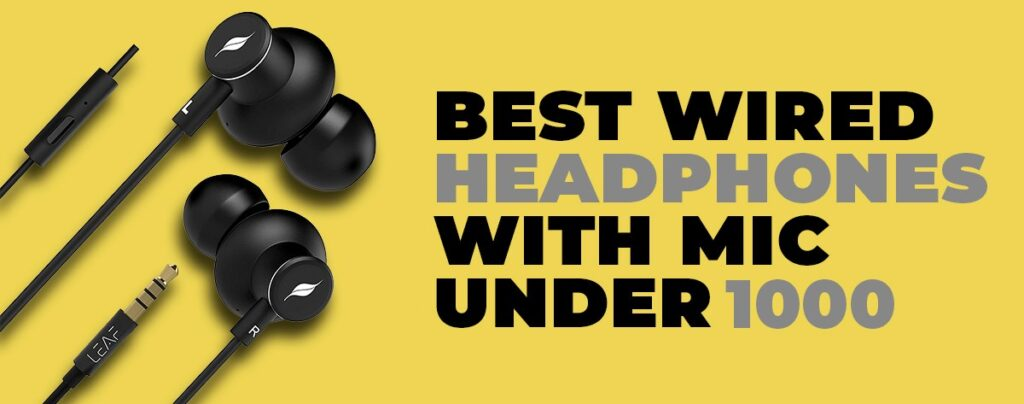 Top Best Wired Headphones With Mic Under 1000 Online India 2021